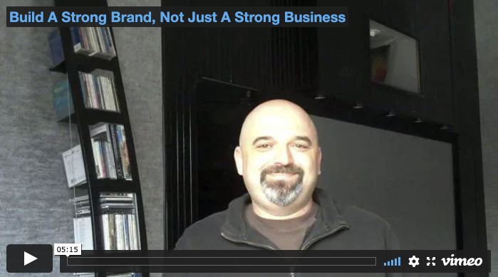 Build A Strong Brand, Not Just A Strong Business
