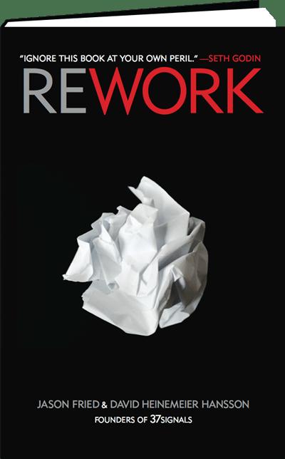 Book Review: Rework (by Jason Fried and David Heinemeier Hansson)