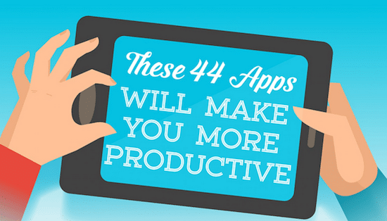 These 44 Apps Will Make Entrepreneurs and Small Business Owners More Productive